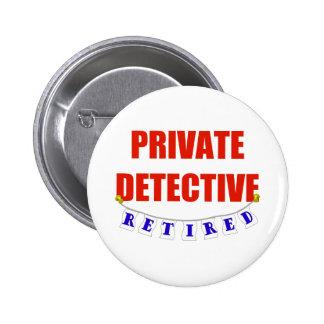 RETIRED PRIVATE DETECTIVE 2 INCH ROUND BUTTON
