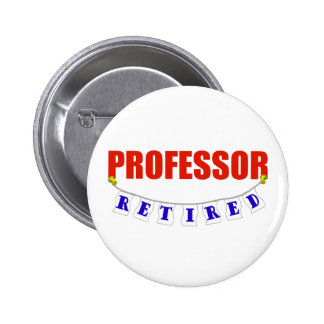 RETIRED PROFESSOR PINBACK BUTTON