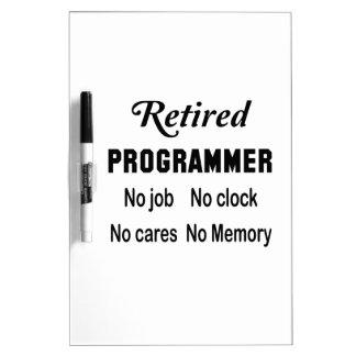Retired Programmer No job No clock No cares Dry-Erase Board