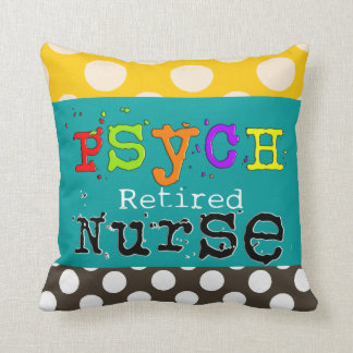 Retired Psych Nurse Pillow