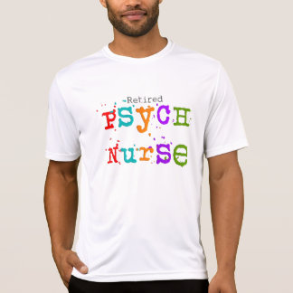 Retired Psych Nurse T-Shirts and Hoodies