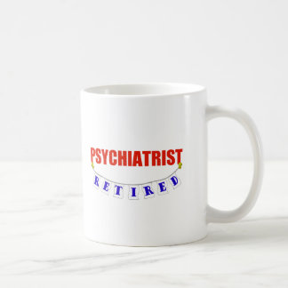 RETIRED PSYCHIATRIST COFFEE MUG