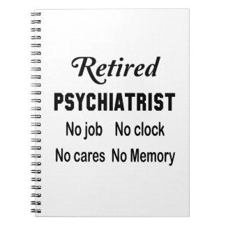 Retired Psychiatrist No job No clock No cares Notebook