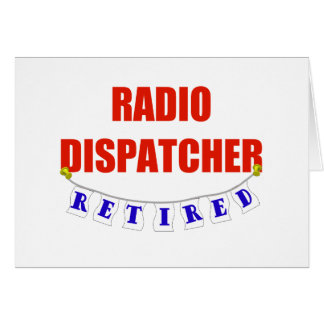 RETIRED RADIO DISPATCHER GREETING CARD