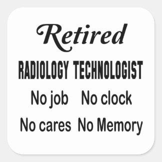 Retired Radiology Technologist No job No clock No Square Sticker