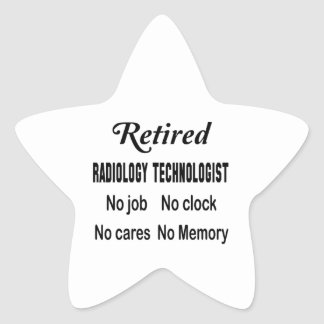 Retired Radiology Technologist No job No clock No Star Sticker