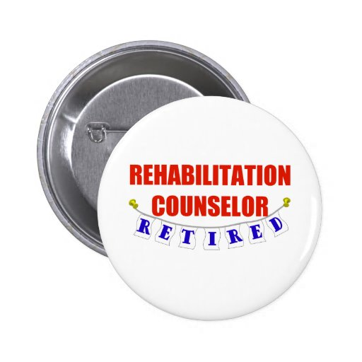 RETIRED REHAB COUNSELOR 2 INCH ROUND BUTTON