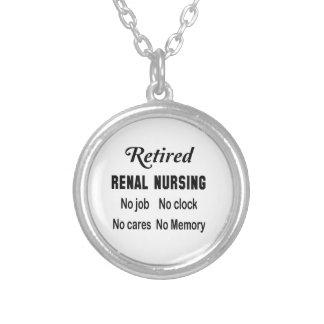 Retired Renal nursing No job No clock No cares Round Pendant Necklace