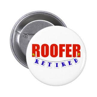 RETIRED ROOFER 2 INCH ROUND BUTTON
