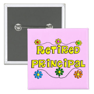 Retired School Principal Gifts Pinback Button