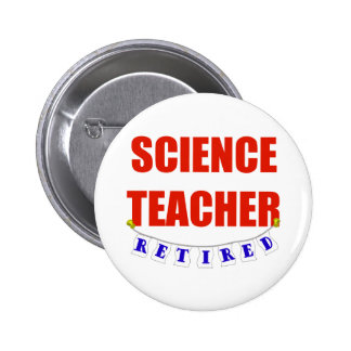 RETIRED SCIENCE TEACHER 2 INCH ROUND BUTTON