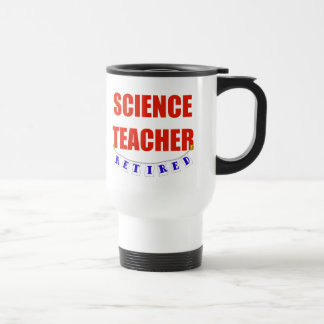 RETIRED SCIENCE TEACHER 15 OZ STAINLESS STEEL TRAVEL MUG