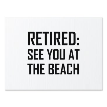 Retired See You At Beach Lawn Sign