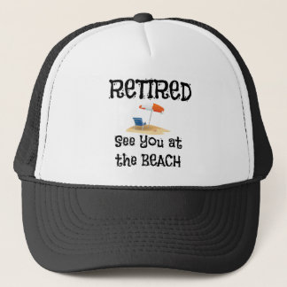 Retired--See You at the Beach Trucker Hat