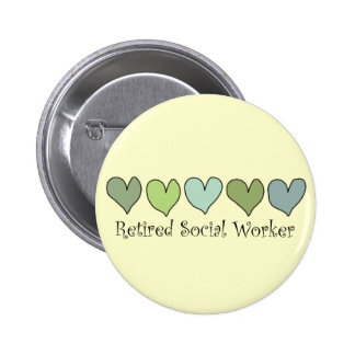 Retired Social Worker Gifts Pinback Button