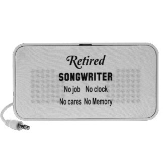 Retired songwriter No job No clock No cares Portable Speaker