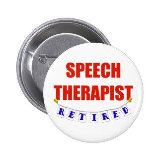 RETIRED SPEECH THERAPIST 2 INCH ROUND BUTTON