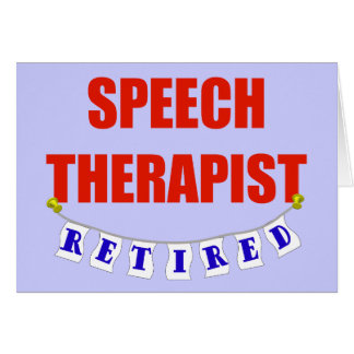RETIRED SPEECH THERAPIST GREETING CARD