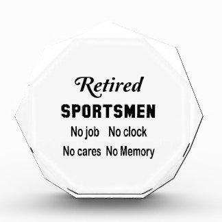 Retired Sportsmen No job No clock No cares Acrylic Award