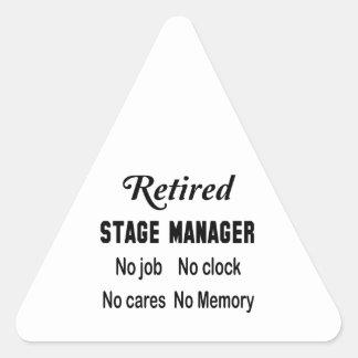 Retired Stage Manager No job No clock No cares Triangle Sticker