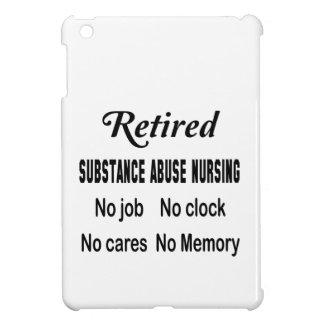 Retired Substance abuse nursing No job No clock No iPad Mini Case