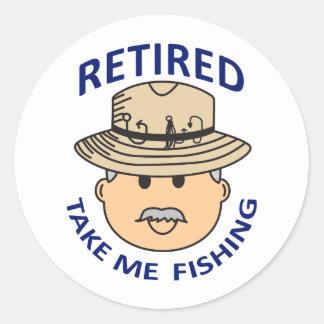 RETIRED TAKE ME FISHING CLASSIC ROUND STICKER