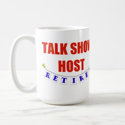 http://rlv.zcache.com/retired_talk_show_host_mug-p1685383886180414582om5g_400.jpg