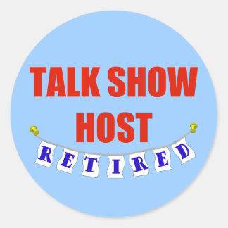 RETIRED TALK SHOW HOST ROUND STICKERS