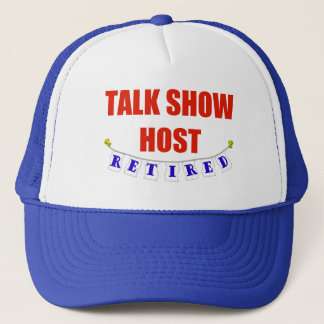 RETIRED TALK SHOW HOST TRUCKER HAT