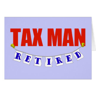 RETIRED TAX MAN GREETING CARD