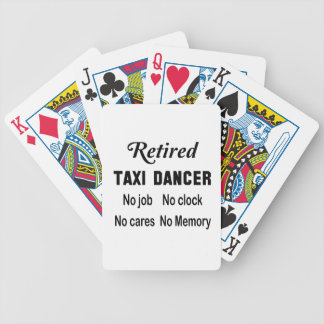 Retired Taxi dancer No job No clock No cares Bicycle Playing Cards