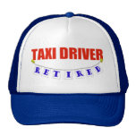 RETIRED TAXI DRIVER TRUCKER HAT