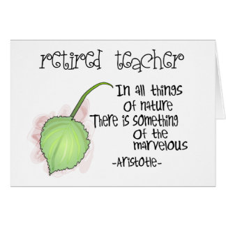 Retired Teacher Aristotle Quote Design Gifts Card