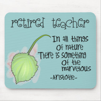 Retired Teacher Aristotle Quote Design Gifts Mousepads