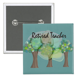 Retired Teacher Artsy Trees Design Gifts Pinback Button
