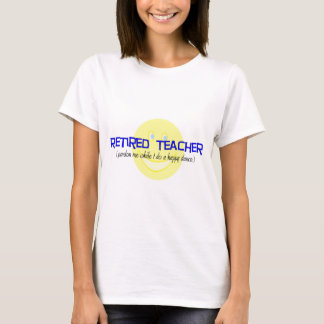 """Retired Teacher """"Doing The Happy Dance"""" T-Shirt"""