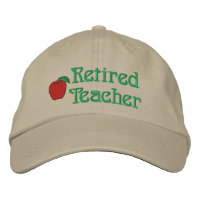 Retired Teacher Embroidered Hat
