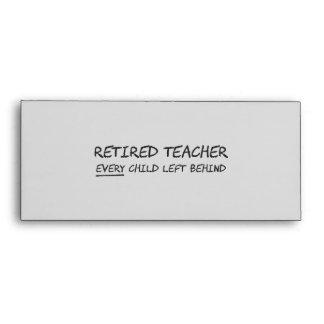 Retired Teacher EVERY Child Left Behind Envelopes