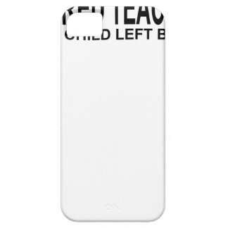 Retired Teacher Every Child Left Behind Shirt.png iPhone SE/5/5s Case