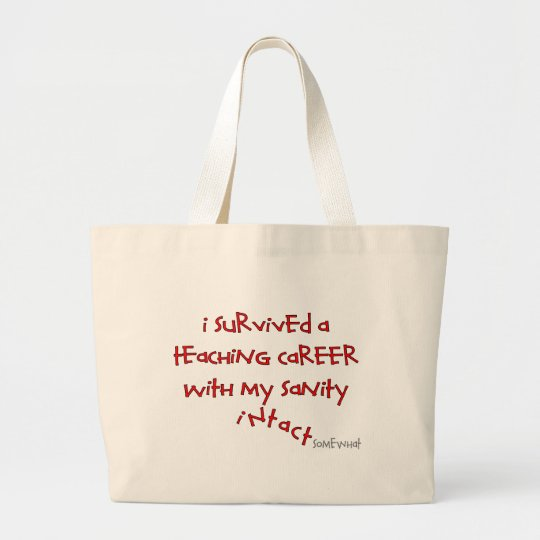 Retired Teacher Gifts, Hilarious Sayings Large Tote Bag