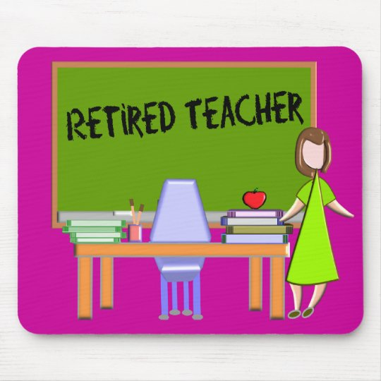 Retired Teacher Gifts Mouse Pad