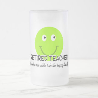 "Retired Teacher Green Smiley ""Happy Dance"" Gifts Frosted Glass Beer Mug"