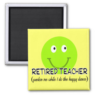 "Retired Teacher Green Smiley ""Happy Dance"" Gifts Magnet"