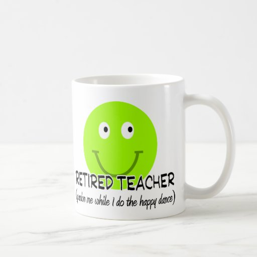 "Retired Teacher Green Smiley ""Happy Dance"" Gifts Classic White Coffee Mug"