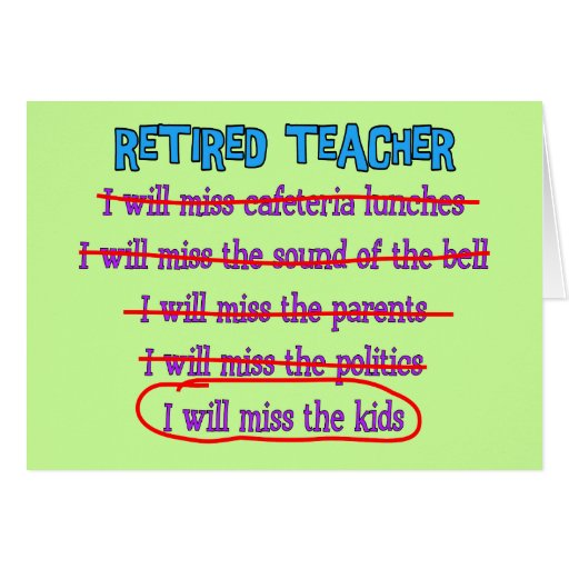 "Retired Teacher ""I Will Miss The Kids"" Funny Gifts Card"