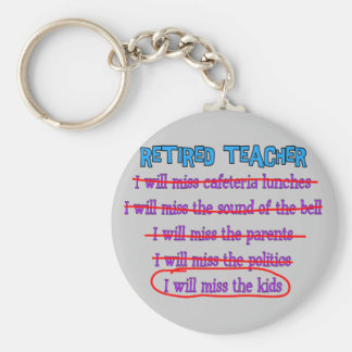 """Retired Teacher """"I Will Miss The Kids"""" Funny Gifts Keychain"""