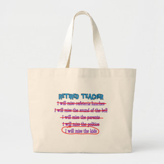 """Retired Teacher """"I Will Miss The Kids"""" Funny Gifts Large Tote Bag"""