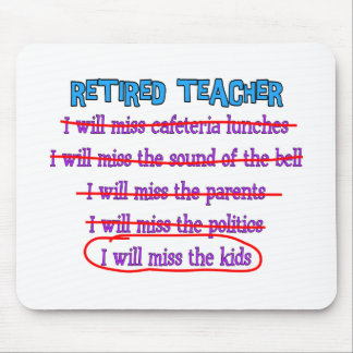 """Retired Teacher """"I Will Miss The Kids"""" Funny Gifts Mouse Pad"""