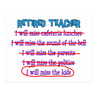 "Retired Teacher ""I Will Miss The Kids"" Funny Gifts Postcards"