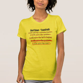 """Retired Teacher """"I Will Miss The Kids"""" Funny Gifts T Shirt"""